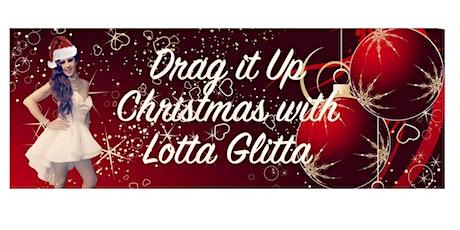 Drag it Up Christmas with Lotta Glitta tickets