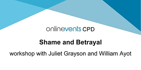 Shame and Betrayal workshop with Juliet Grayson and William Ayot tickets