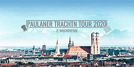 Paulaner Trachtn Tour 2020 - 2. Wochenende Tickets
