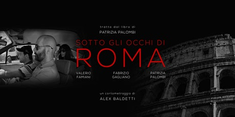 Sotto Gli Occhi di Roma - Cortometraggio biglietti