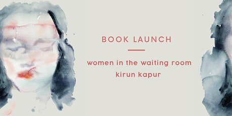 Book Launch - Women in the Waiting Room by Kirun Kapur tickets