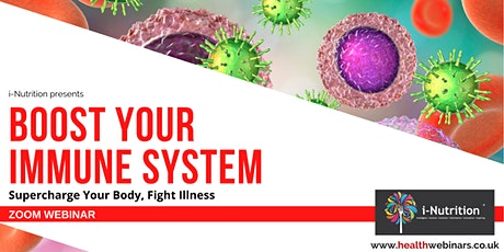 Boost Your Immune System, Supercharge Your Body, Fight Illness tickets