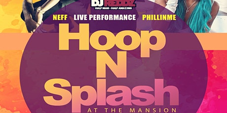 Hoop N Splash (At The Mansion) tickets