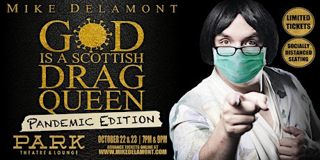 God is a Scottish Drag Queen - Thurs 9 pm Pandemic Edition tickets