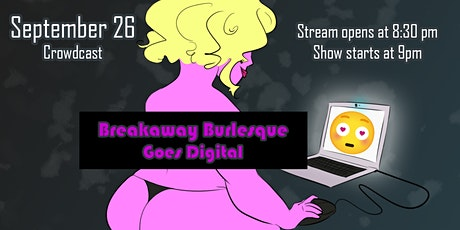 Breakaway Burlesque Goes Digital tickets