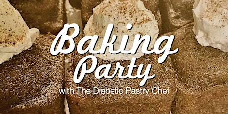 Baking Party with The Diabetic Pastry Chef tickets