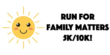 Run for Family Matters 5K/10K! tickets