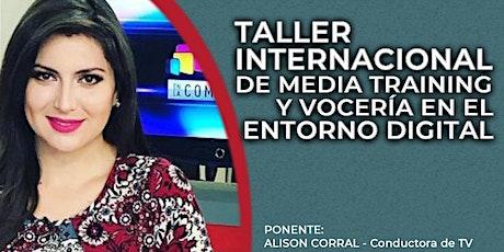TALLER INTERNACIONAL DE MEDIA TRAINING Y VOCERÍA entradas