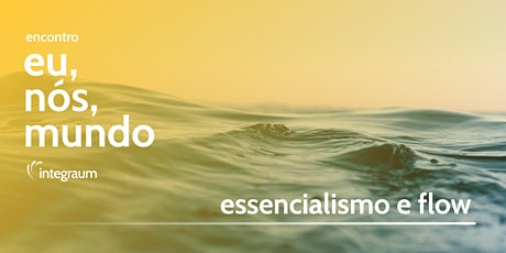 Encontro - Essencialismo e Flow ingressos