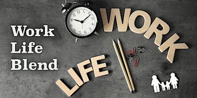 Work – Life Blend
