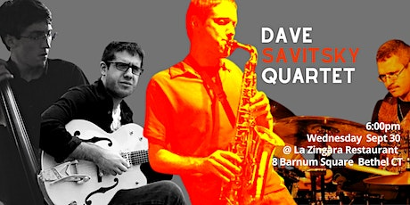 The Dave Savitsky JazZ Quartet Debuts @La Zingara 6pm Wed Sep 30 ingressos