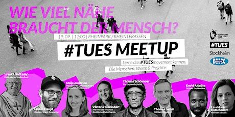 #TUES Meetup - Wieviel Nähe braucht der Mensch? Tickets