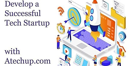 Develop a Successful Tech Startup Business Today! tickets