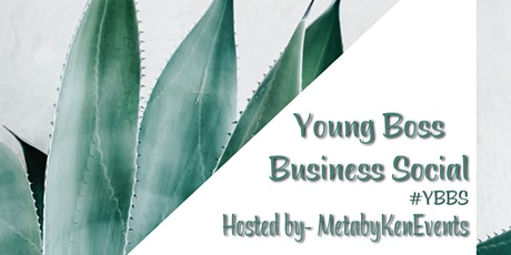 Young Boss Business  Social #YBBS tickets