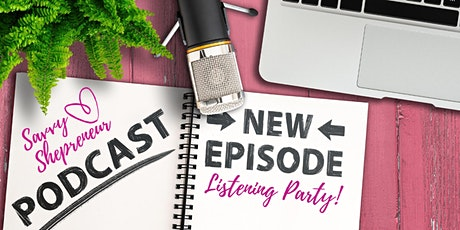 Savvy Shepreneur Podcast | NEW SEASON LAUNCH PARTY tickets