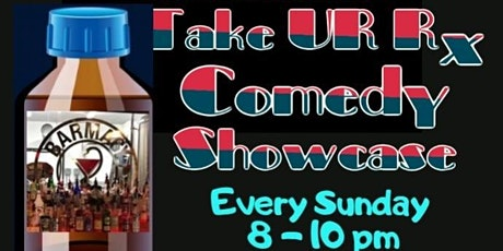 Take Ur Rx Comedy Showcase tickets