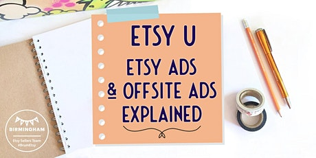 Etsy U - Etsy Ads and Offsite Ads Explained tickets