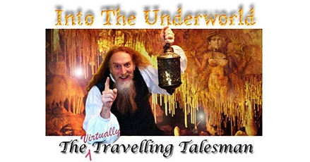The (Virtually) Travelling Talesman - Into the Underworld tickets