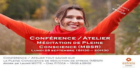 Conférence GRATUITE d'information : La méditation de Pleine Conscience billets