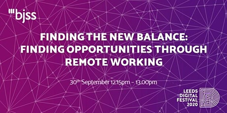 Finding the new balance: finding opportunities through remote working tickets