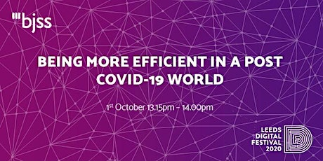 Being more efficient in a post Covid -19 World tickets