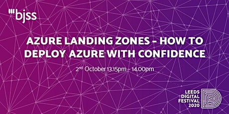 Azure Landing Zones – How to deploy Azure with Confidence tickets