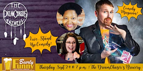 DreamChaser's Comedy Night -7 p.m. - A Beerly Funny Production tickets