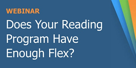 Does Your Reading Program Have Enough Flex? tickets