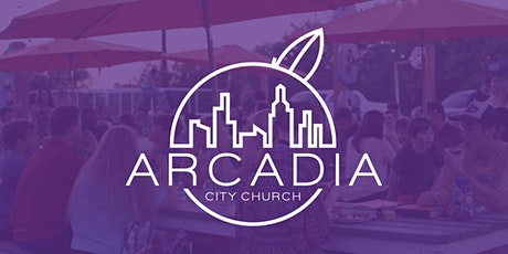 Arcadia City Church - In-Person Sunday Service tickets