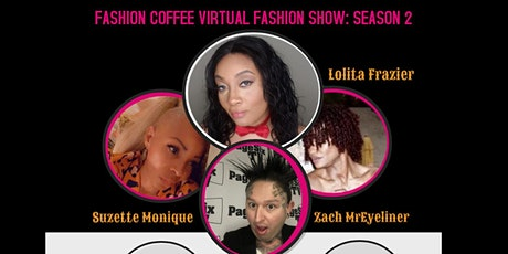 Fashion Coffee Virtual Fashion Show: Season 2 - Designer Edition tickets