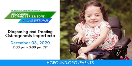 Diagnosing and Treating Osteogenesis Imperfecta - HGF Live Webinar tickets