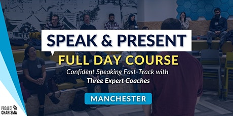 SPEAK & PRESENT (Manchester) Public Speaking & Presentations Crash Course tickets