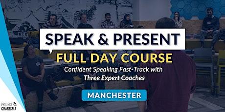SPEAK & PRESENT (Manchester) Public Speaking & Presentations Crash Course tickets