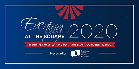 Evening at the Square 2020 feat. The Lincoln Project tickets