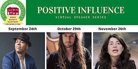POSITIVE INFLUENCE Virtual Speaker Series tickets