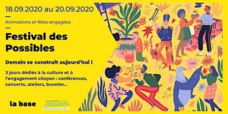 Festival des Possibles : Demain se construit aujourd'hui ! billets