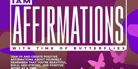 """""""I am:  Affirmations with Time of Butterflies"""" tickets"""