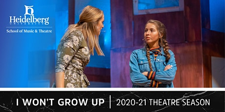 "Heidelberg - 2020/2021 Season Subscription - ""I Won't Grow Up"" tickets"