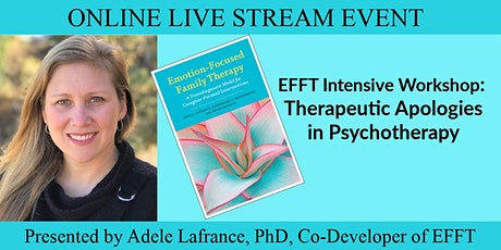 EFFT Intensive Workshop: Therapeutic Apologies in Psychotherapy tickets