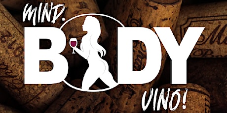 MIND. BODY. VINO! tickets
