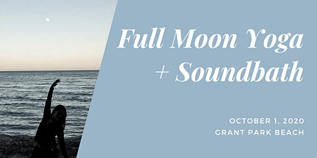 Full Moon Yoga + Soundbath at Grant Park Beach tickets