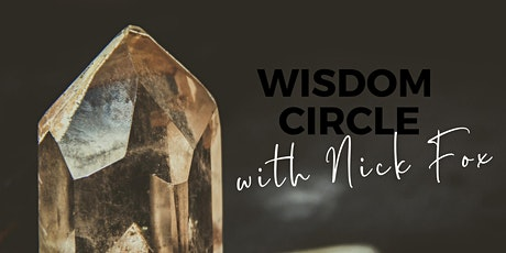 Wisdom Circle with Nick Fox tickets