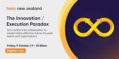 The Innovation / Execution Paradox | Virtual | 9 October 2020 tickets