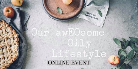 Our AwEOsome Oily Lifestyle - Young Living online Event tickets