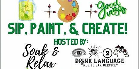 Sip Paint & Create with Soak & Relax and Drink Language tickets