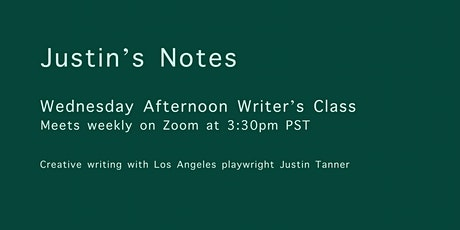 Wednesday Afternoon Writer's Class with Justin Tanner tickets