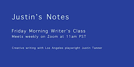 Friday Morning Writer's Class with Justin Tanner tickets