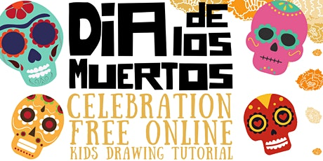 Dia de los Muertos - Kid's Drawing Tutorials tickets