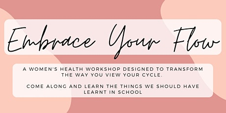 Embrace Your Flow : The women's health talk you should have got in school tickets