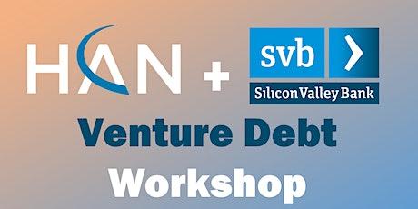 HAN + Silicon Valley Bank - Venture Debt tickets